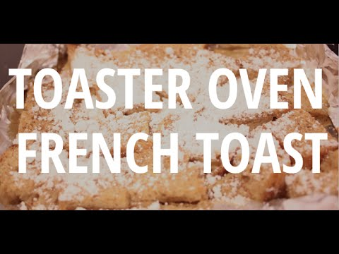 Toaster Oven French Toast