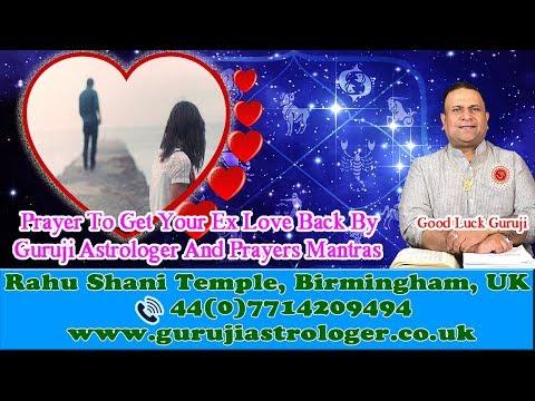 Prayer To Get Your Ex Love Back | By Guruji Astrologer And Prayers Mantras Healer UK