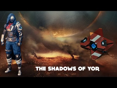 The Shadows of Yor (Destiny Dead Ghost Age of Triumph)