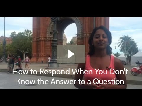 How to Respond When You Don't Know the Answer to a Question | Poornima Vijayashanker