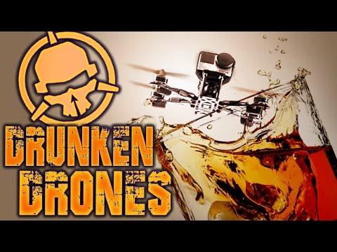 Flying Drones DRUNK