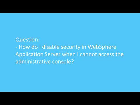 How do I disable security in WAS when I cannot access the administrative console?