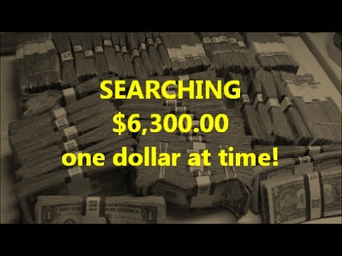SEARCHING $6,300 in $1 ONE DOLLAR BILLS looking for rare currency and fancy serial numbers
