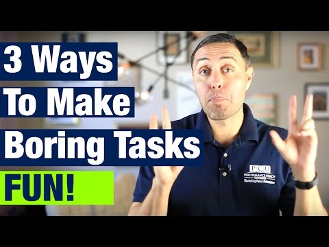 How To Make Boring Tasks FUN!