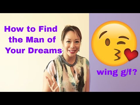 How to Find the Man of Your Dreams| wing girlfriend