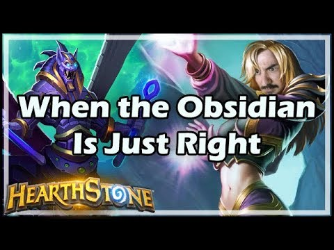 [Hearthstone] When the Obsidian Is Just Right