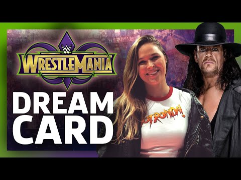 Wrestlemania 34 Dream Card: The 5 Best Possible Matches!