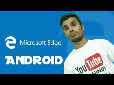 Microsoft Edge - Most Awaited Browser ! App Of The Day ! Day 13