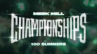 Meek Mill - 100 Summers [Official Audio]