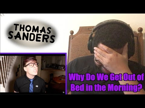 Why Do We Get Out of Bed in the Morning? - Thomas Sanders - ATG Reaction