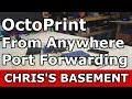 Access Octoprint From Anywhere Using Port Forwarding - Chris's Basement