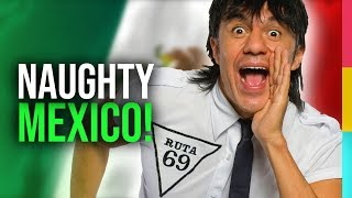 NAUGHTY Things Mexicans Do (I Now Do Some Too!)
