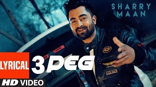 "3 Peg Sharry Mann Lyric Video | ""Latest Punjabi Songs"" 2016 