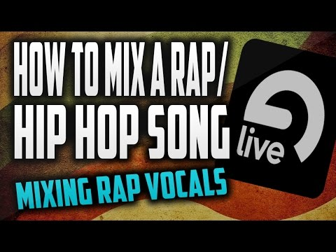 How to mix a Rap/Hip Hop song in Ableton 9: Mixing Rap vocals
