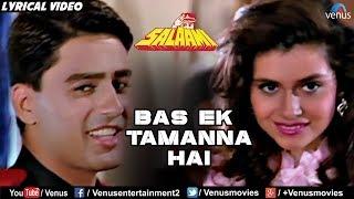 Bas Ek Tamanna Hai - Lyrical Video | Salaami | Kumar Sanu & Alka Yagnik | 90