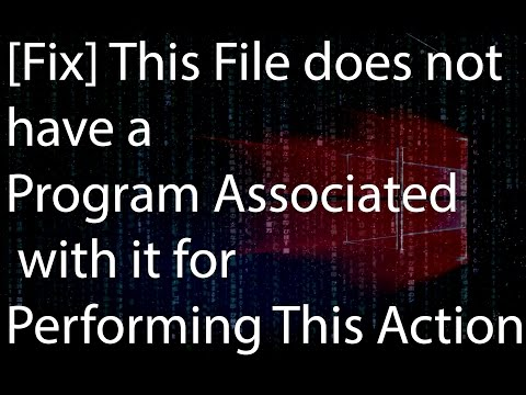 """[Fix] """"This File does not have a Program Associated with it for Performing This Action"""""""