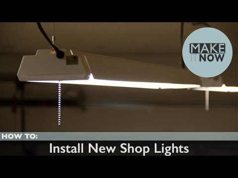 How To: Install New Shop Lights