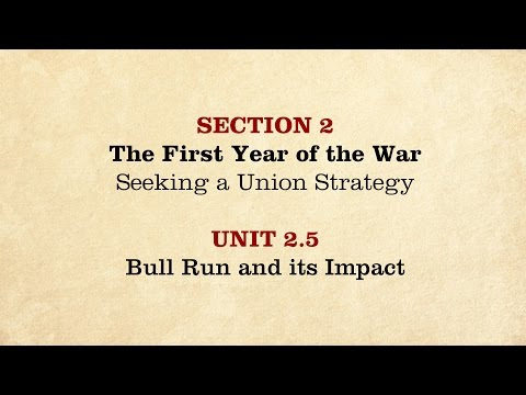 MOOC | Bull Run and its Impact | The Civil War and Reconstruction, 1861-1865 | 2.2.5