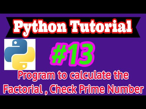 Python Tutorial in Hindi #13: Program to calculate factorial , Checking the Prime Number