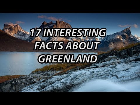 17 INTERESTING FACTS ABOUT GREENLAND