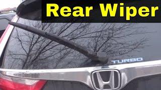 How To Replace A Honda CR-V Rear Wiper Blade-Tutorial