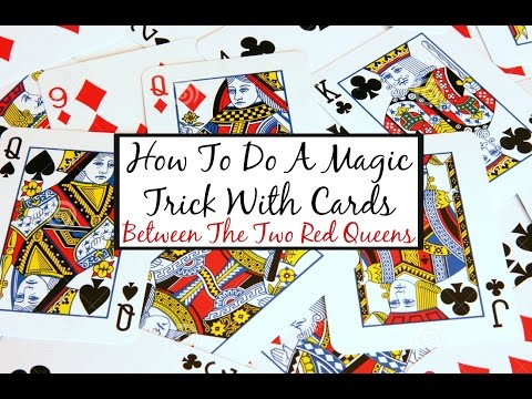 How To Do A Magic Trick With Cards - Between The Two Red Queens   HD