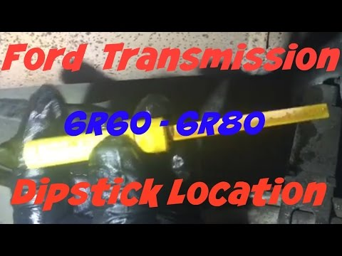 Ford Expedition Transmission Dipstick - Ford  6R60, 6R75, 6R80 6 Speed Transmission Fluid Level