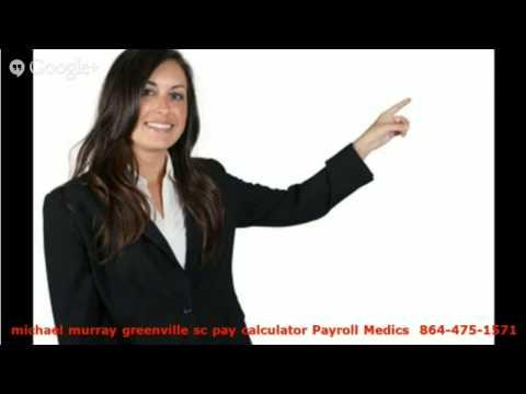 michael murray greenville sc pay calculator    1-864-475-1571 michael murray greenville sc pay calcu