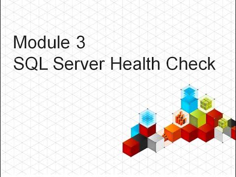 Module 3 - SQL Server Health Check