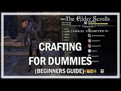Crafting Guide for Dummies - The Elder Scrolls Online (PC Xbox One PS4)