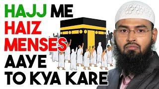Hajj Me Agar Haiz - Menses Aajaye To Kya Kare By Adv. Faiz Syed