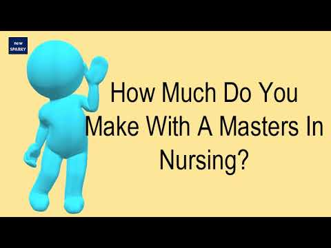 How Much Do You Make With A Masters In Nursing?