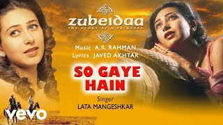 So Gaye Hain - Official Audio Song   Zubeidaa   A.R. Rahman