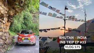 ഭൂട്ടാനിൽ നിന്നും തിരിച്ച് ഇന്ത്യയിലേക്ക്, Bhutan Final Video, INB Trip EP #33