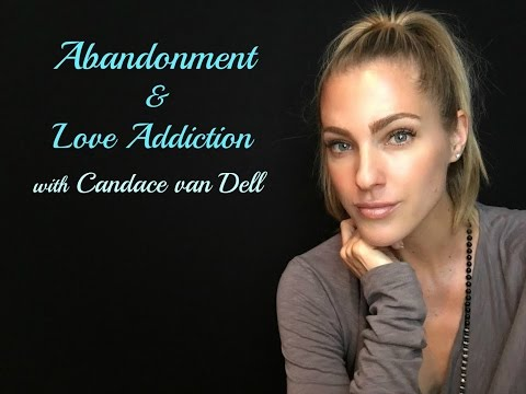 Abandonment & Love Addiction