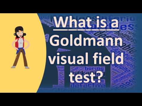 What is a Goldmann visual field test ?   Protect your health - Health Channel