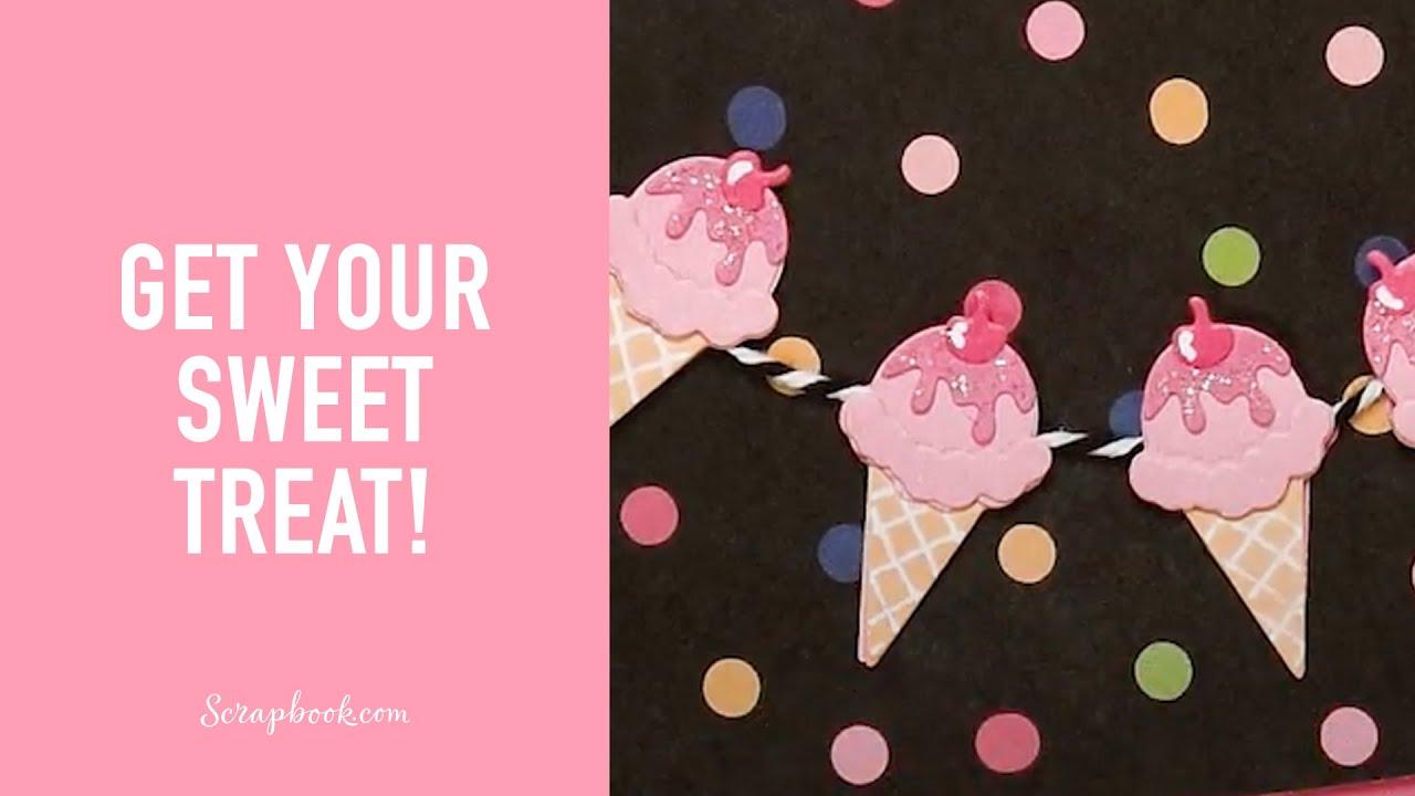 A Sweet Treat for You!   Scrapbook.com