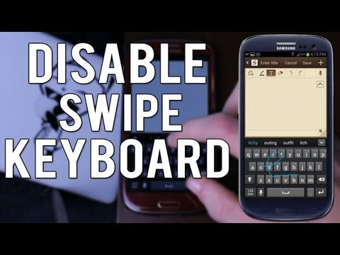 How To Disable The Swipe Keyboard On The Samsung Galaxy S3