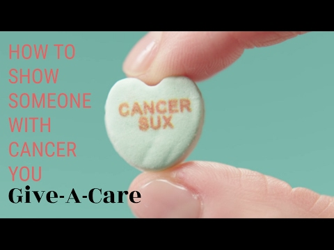 How To Show Someone With Cancer You Give-A-Care