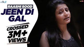 Raashi Sood - Jeen Di Gal [Female Version] | Official Full Video
