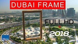 Dubai Frame : Full HD Video 2018 : Ticket Entry Fee Price : Location :  Timing : برواز دبي : Berwaz