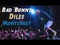 Bad Bunny - Diles - En Vivo (Escena Monterrey 2017)