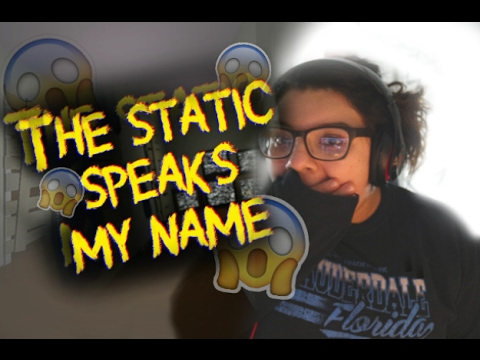 THE STATIC SPEAKS MY NAME   TRYING TO PLAY AND FAIL