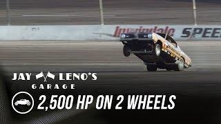Jay Leno Goes 2,500 HP on 2 Wheels - Jay Leno's Garage