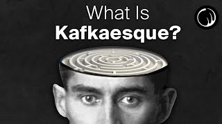 What Is Kafkaesque? - The