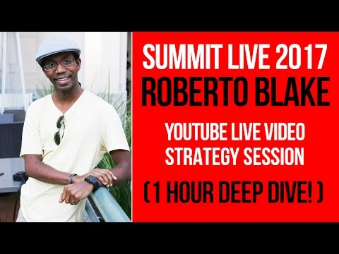Summit Live 2017: YouTube Live Strategy with Roberto Blake