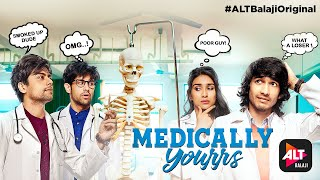 Medicallly Yourrs | Promo | Shantanu Maheshwari | Nityaami Shirke | ALTBalaji