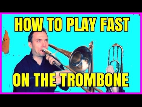 HOW TO PLAY FAST ON THE TROMBONE - FAST TROMBONE PLAYING - TROMBONE LESSON