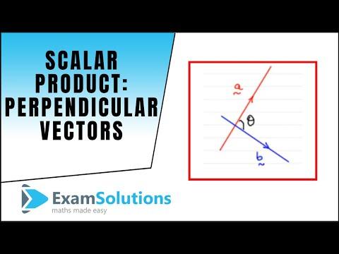 Scalar Product - Perpendicular Vectors : ExamSolutions