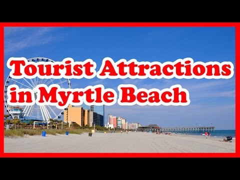 5 Top-Rated Tourist Attractions in Myrtle Beach, South Carolina | US Travel Guide